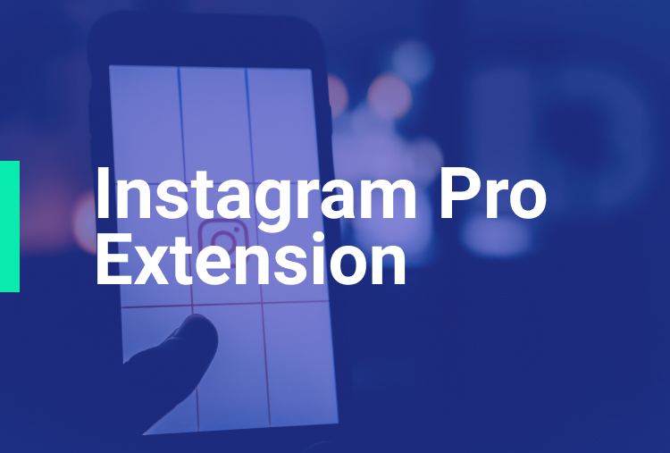 Instagram Pro Extension
