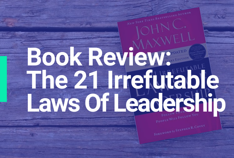 Book review: The 21 Irrefutable Laws of Leadership