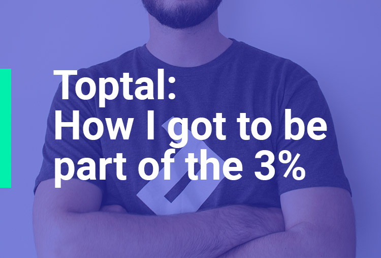 Toptal – How I got to be part of the 3%