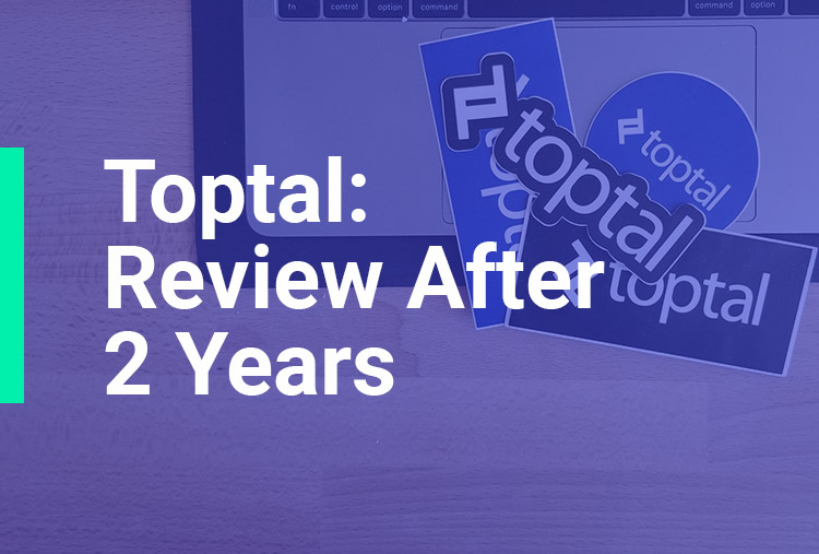 Toptal – Review After 2 Years