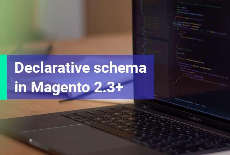 Declarative schema in Magento 2.3+